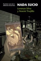 nada sucio (saga detective sonia ruiz 1) lorenzo silva noemi trujillo 9788415740407
