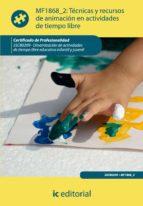 (i.b.d.)tecnicas y recursos de animacion en actividades de tiempo libre. sscb0209   dinamizacion de actividades de tiempo   libre educativo infantil y juvenil 9788415792307