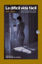 la difícil vida fácil (ebook)-ivan zaro-9788415930907