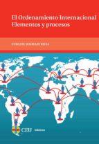 el ordenamiento internacional, elementos y procesos-enrique madrazo rivas-9788415949107