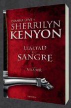 lealtad de sangre-sherrilyn kenyon-dianna love-9788415952107