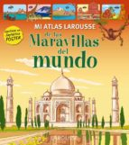mi atlas larousse de las maravillas del mundo (2ª ed.)-9788416124107