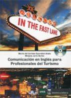 in the fast lane: comunicación en inglés para profesionales de turismo-maria del carmen guarddon anelo-9788416140107