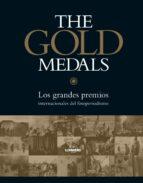 the gold medals: los grandes premios internacionales del fotoperiodismo 9788416177707