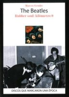 the beatles: rubber soul: kilometro 0 marcos gendre 9788416229307