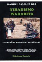 yihadismo wahabita y sus raices sionistas y talmudicas-manuel galiana ros-9788416316007