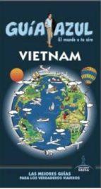 vietnam 2015 (guia azul) (4ª ed.)-luis mazarrasa mowinckel-9788416408207