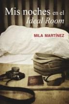 mis noches en el ideal room-mila martinez-9788416491407