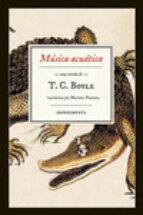 musica acuatica t. c. boyle 9788416542307