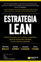 estrategia lean: utilizar lean para crear ventaja competitiva, generar innovacion y facilitar el crecimiento sostenible 9788416904907