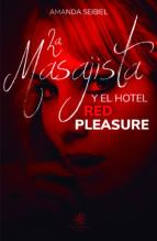 la masajista: y el hotel red pleasure-amanda seibiel-9788417008307