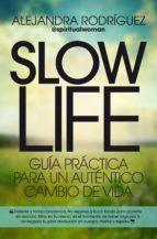 slow life: guia practica para un autentico cambio de vida alejandra rodriguez 9788417057107