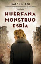 huérfana, monstruo, espía (ebook)-matt killeen-9788417305307