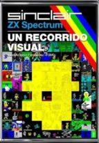 zx spectrum: un recorrido visual juan antonio fernandez 9788417389307