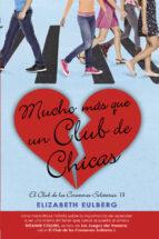 mucho mas que un club de chicas (el club de los corazones solitarios 2)-elizabeth eulberg-9788420419107