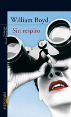 sin respiro-william boyd-9788420470207