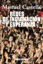 redes de indignacion y esperanza: los movimientos sociales en la era de internet manuel castells 9788420609607
