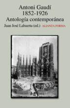antoni gaudi (1852 1926): antologia contemporanea 9788420641607