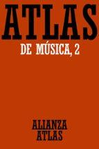 atlas de musica (t 2): del barroco hasta hoy ulrich michels 9788420662107