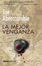 El libro de La mejor venganza autor JOE ABERCROMBIE DOC!