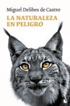 la naturaleza en peligro-miguel delibes de castro-9788423340507