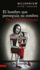 el hombre que perseguía su sombra (serie millennium 5) (ebook)-david lagercrantz-9788423352807