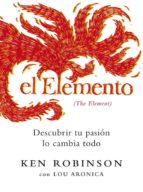 el elemento: descubrir tu pasion lo cambia todo-ken robinson-9788425343407