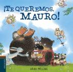 El libro de ¡Te queremos, mauro! autor DAVID MELLING EPUB!