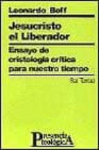 jesucristo el liberador leonardo boff 9788429305807