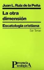 otra dimension la escatologia cristiana 9788429310207