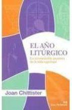 el año liturgico: la interminable aventura de la vida espiritual-joan chittister-9788429318807