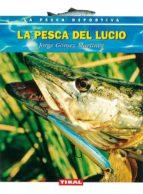 la pesca del lucio jorge gomez martinez 9788430592807