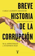 breve historia de la corrupcion: de la antigüedad a nuestros dias-carlo alberto brioschi-9788430607907