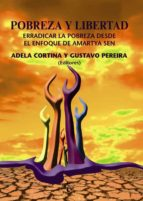 pobreza y libertad: erradicar la pobreza desde el enfoque de amar tya sen-adela cortina-gustavo pereira-9788430948307