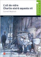 15. l ull de vidre. charlie eixirà aquesta nit  (val)-c. woolrich-9788431690007