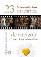 23 maestros, de corazon-carlos gonzalez perez-9788433026507