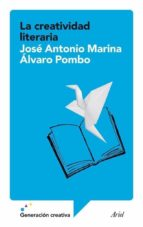 la creatividad literaria (ebook)-jose antonio marina-alvaro pombo-9788434409507