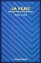 la vejez: perspectivas sobre el desarrollo humano (2ª ed.)-richard a. kalish-9788436802207