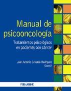 manual de psicooncologia. tratamientos psicologicos en pacientes con cancer-juan a. cruzado rodriguez-9788436829907