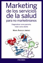 marketing de los servicios de la salud para no marketinianos maria angeles jimenez 9788436832907