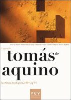 tomas de aquino: leyendo la suma teologica, iªiiª, q-94-jose vicente bonet-9788437088907