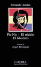 pic nic. el triciclo. el laberinto (23ª ed.) fernando arrabal 9788437601007