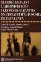 els drets davant l administracio i les seves garanties en l estat ut d autonomia de catalunya-9788439376507
