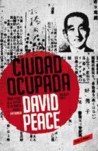 ciudad ocupada (trilogia de tokio, 2) david peace 9788439728207