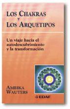 los chakras y los arquetipos-ambika wauters-9788441403307