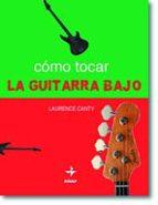 como tocar la guitarra bajo (9ª ed.) laurence canty 9788441414907