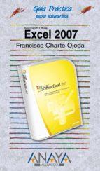 excel 2007 (guias practicas)-francisco charte-9788441521407