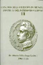 catalogo de la coleccion de medallas españolas del patrimonio nac ional (t. iii): de alfonso xiii a juan carlos i (1902 2002) 9788445125007