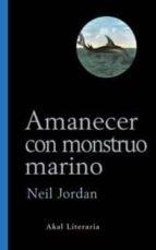 amanecer con monstruo marino neil jordan 9788446015307