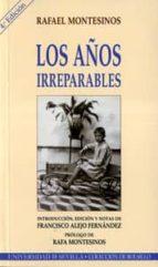 los años irreparables (4ª ed.)-rafael montesinos-9788447208807